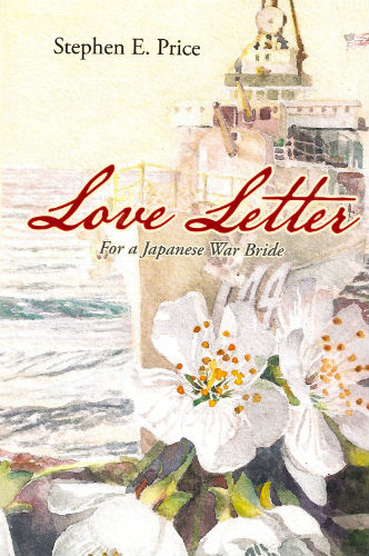 Love Letter for a Japanese War Bride is a book written by Steven Price.